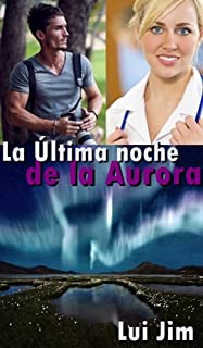 La última noche de la Aurora (Spanish Edition)