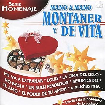 Mano a Mano Montaner y de Vita
