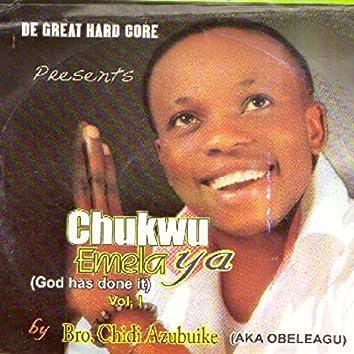 Chukwu Emela Ya (God Has Done It), Vol. 1