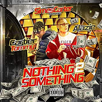 Simes Carter Presents: Nothing 2 Something