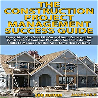 The Construction Project Management Success Guide, 3rd Edition cover art