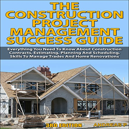 The Construction Project Management Success Guide, 3rd Edition audiobook cover art