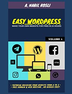 Easy Wordpress: Build Your Own Website For Free in 24 hours