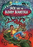 Jack and the Bloody Beanstalk (Scary Tales Retold)