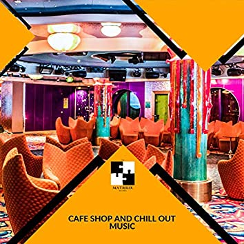 Cafe Shop And Chill Out Music