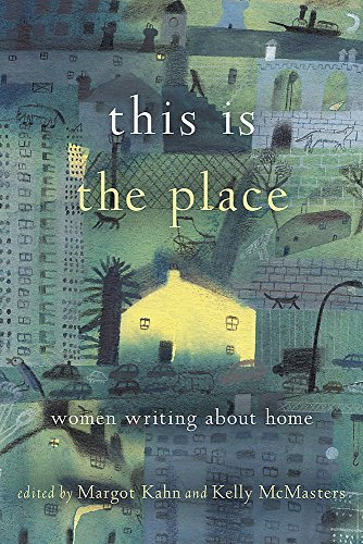 This Is The Place Women Writing About Home