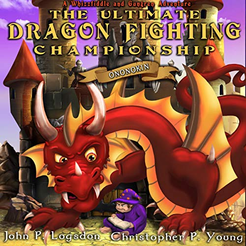 The Ultimate Dragon Fighting Championship Audiobook By John P. Logsdon, Christopher P. Young cover art