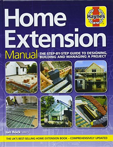 Home Extension Manual: The step-by-step guide to planning,...
