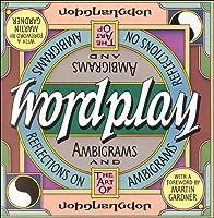 Wordplay: Ambigrams and Reflections on the Art of Ambigrams