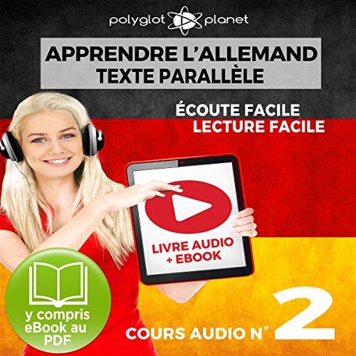 Couverture de Apprendre l'Allemand - Écoute Facile - Lecture Facile - Texte Paralléle Cours Audio, No. 2