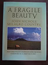 A Fragile Beauty: John Nichols' Milagro Country