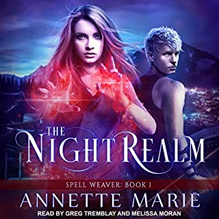 The Night Realm     Spell Weaver Series, Book 1              By:                                                                                                                                 Annette Marie                               Narrated by:                                                                                                                                 Melissa Moran,                                                                                        Greg Tremblay                      Length: 11 hrs and 33 mins     10 ratings     Overall 4.7