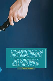 The pen is mightier than the sword: Curtis Stoner - Convincing people with ideas and words is more effective than trying t...