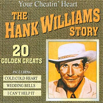 You're Cheatin' Heart - The Hank Williams Story