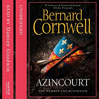 Azincourt                   By:                                                                                                                                 Bernard Cornwell                               Narrated by:                                                                                                                                 Damien Goodwin                      Length: 13 hrs and 41 mins     314 ratings     Overall 4.7