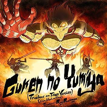 "Guren No Yumiya (Trackers on Titan Version) [From ""Attack on Titan""]"