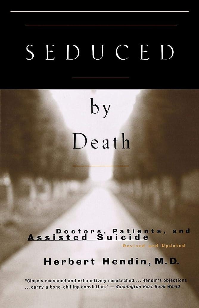事実はず店員Seduced by Death: Doctors, Patients and Assisted Suicide