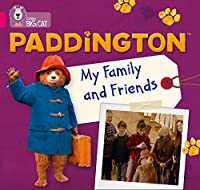 Paddington: My Family and Friends: Band 01b/Pink B (Collins Big Cat)
