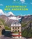 ウェス・アンダーソンの風景 仮  Accidentally Wes Anderson