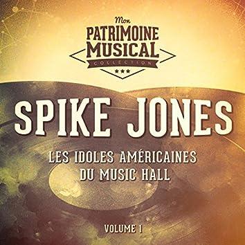 Les idoles américaine du music hall : Spike Jones, Vol. 1