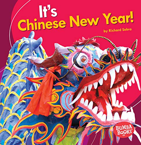 It\'s Chinese New Year! (Bumba Books: It\'s a Holiday!)