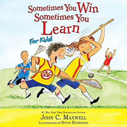 Sometimes You Win - Sometimes You Learn for Kids                   By:                                                                                                                                 John C. Maxwell,                                                                                        Steve Bjorkman - illustrator                               Narrated by:                                                                                                                                 John C. Maxwell                      Length: 9 mins     22 ratings     Overall 5.0