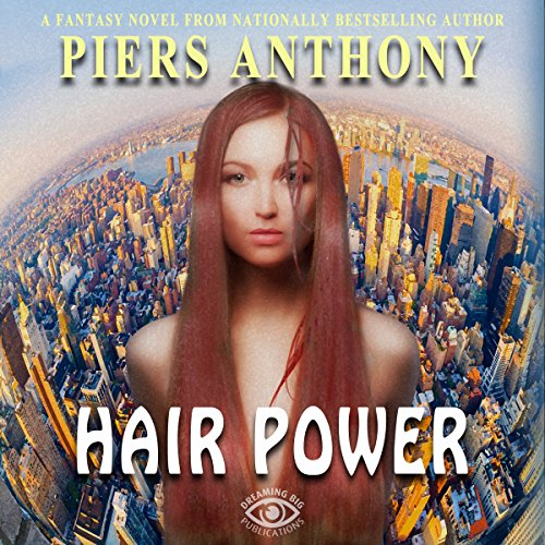 Hair Power                   By:                                                                                                                                 Piers Anthony                               Narrated by:                                                                                                                                 Kristin James                      Length: 3 hrs and 50 mins     10 ratings     Overall 4.0