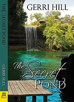 The Secret Pond by [Gerri Hill]