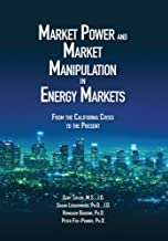 Market Power and Market Manipulation in Energy Markets: From The California Crisis To The Present