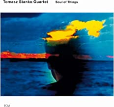tomasz stanko soul of things