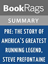 Summary & Study Guide Pre: The Story of America's Greatest Running Legend, Steve Prefontaine by Tom Jordan