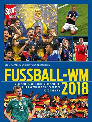 Fußball-WM 2018: Alle Spiele, alle Tore, alle Spieler, alle Fakten und die schönsten Fotos