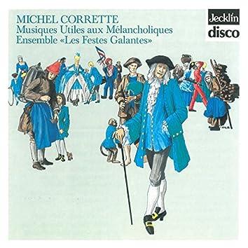 Michel Corrette: Musiques utiles aux mélancholiques