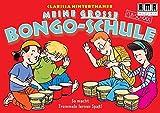 Meine grosse Bongo-Schule: So macht Trommeln lernen Spass! (Fun-School) - Clarissa Hinterthaner