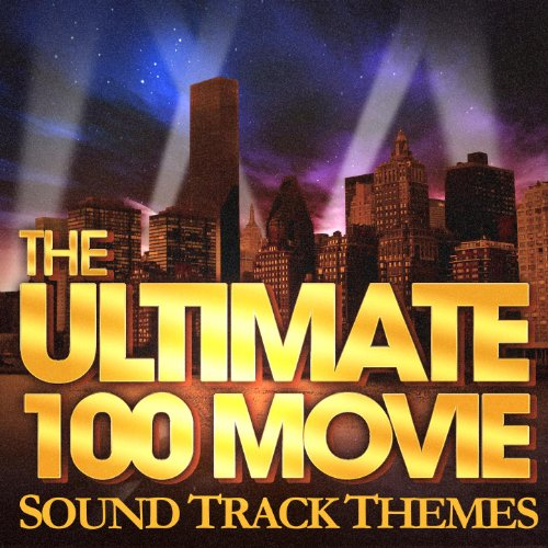 The 100 Ultimate Movie Soundtrack Themes
