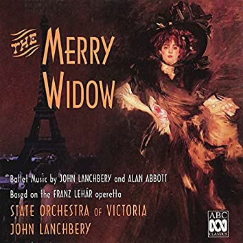 The Merry Widow – Ballet Music by John Lanchbery and Alan Abbott Based on the Franz Lehár Operetta