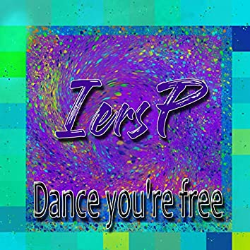 Dance You're Free