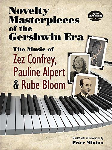 Novelty Masterpieces Of The Gershwin Era: The Music of Confrey, Alpert & Bloom: Noten für Klavier: The Music of Zez Confrey, Pauline Alpert and Rube Bloom (PIANO)