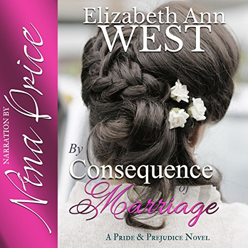 By Consequence of Marriage: A Pride & Prejudice Novel Variation audiobook cover art
