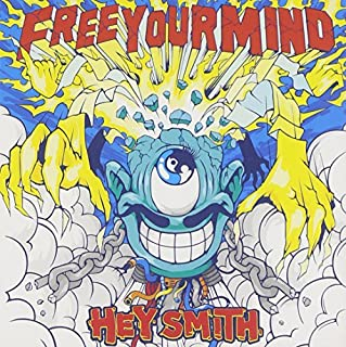 Free Your Mind by HEY-SMITH (2011-05-04)