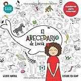 El abecedario de Lucía: Libro para colorear: Volume 1 (¡Colorea con Lucía!)