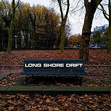 Long Shore Drift