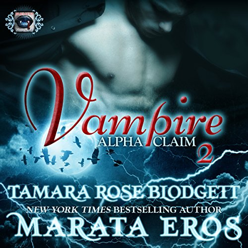 Vampire (Alpha Claim 2): A New Adult Paranormal Romance audiobook cover art