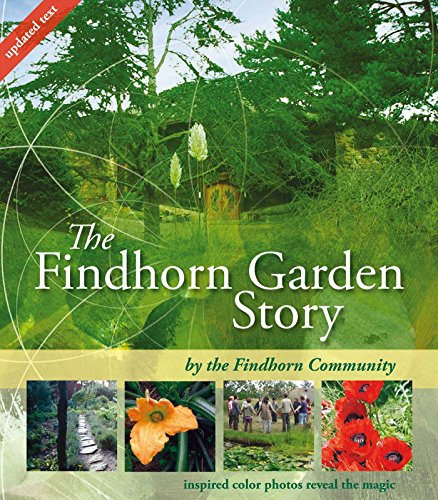 The Findhorn Garden Story: Inspired Color Photos Reveal the Magic (English Edition)