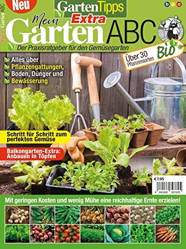GartenTipps Extra: Mein GartenABC: Der Praxisratgeber für den Gemüsegarten