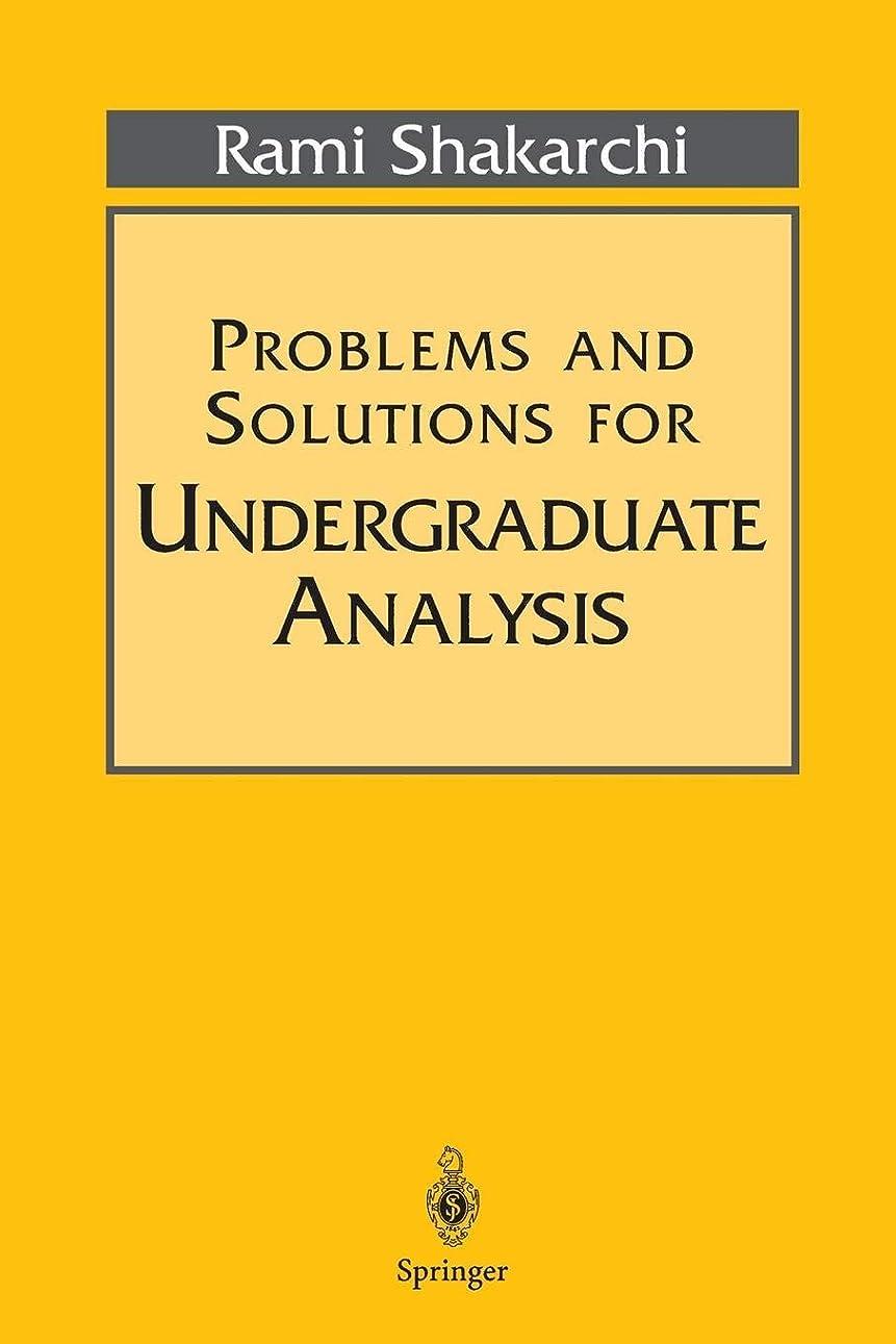 牽引つかの間論争的Problems and Solutions for Undergraduate Analysis (Undergraduate Texts in Mathematics)