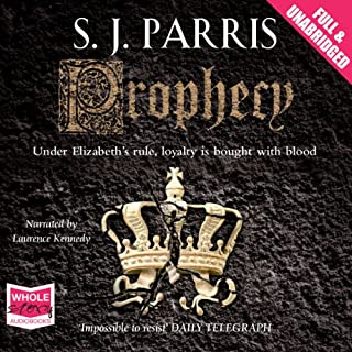 Prophecy                   By:                                                                                                                                 S. J. Parris                               Narrated by:                                                                                                                                 Laurence Kennedy                      Length: 14 hrs and 39 mins     363 ratings     Overall 4.4
