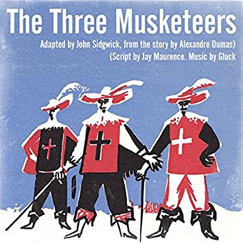 The Three Musketeers (Adapted by John Sidgwick, From the Story by Alexandre Dumas)