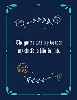 The guitar was my weapon, my shield to hide behind.: 6 String Guitar Chord and Tablature Staff Music Paper for Guitar Play...