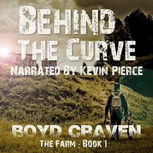 Behind the Curve: Book 1 Audiobook By Boyd Craven III cover art